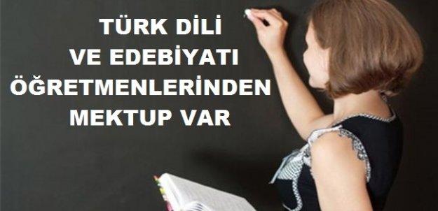 Türk Dili ve Edebiyatı Öğretmenlerinden Mektup Var!