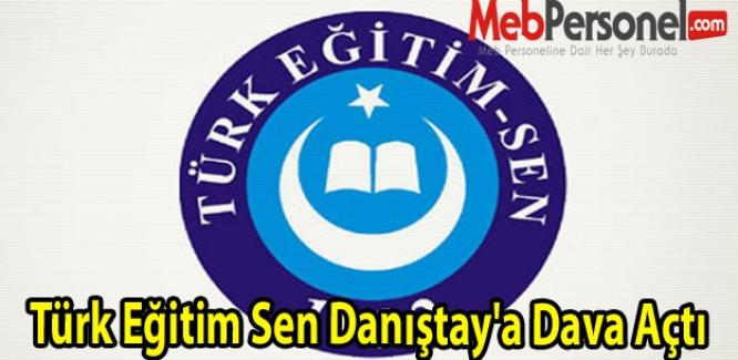 Türk Eğitim Sen Danıştay'a Dava Açtı