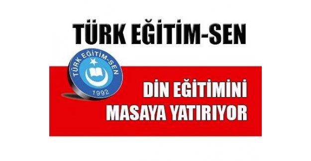 Türk Eğitim-Sen, Din Eğitimini Masaya Yatırıyor