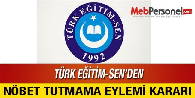 TÜRK EĞİTİM-SEN, NÖBET TUTMAMA EYLEMİ KARARI ALDI