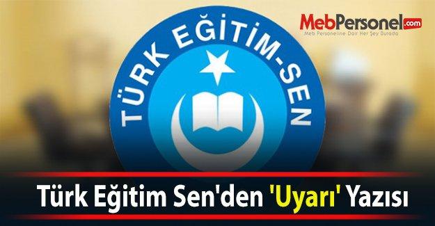 Türk Eğitim Sen'den 'Uyarı' Yazısı