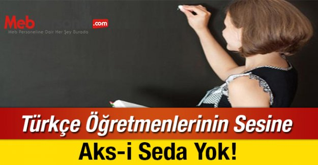 Türkçe Öğretmenlerinin Sesine Aks-i Seda Yok!