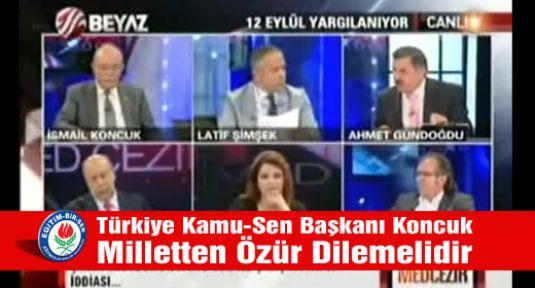 Türkiye Kamu-Sen Başkanı Koncuk Milletten Özür Dilemelidir