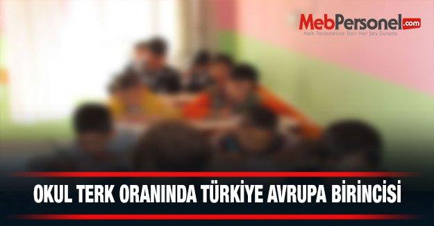 Türkiye okul terk oranında Avrupa birincisi oldu!