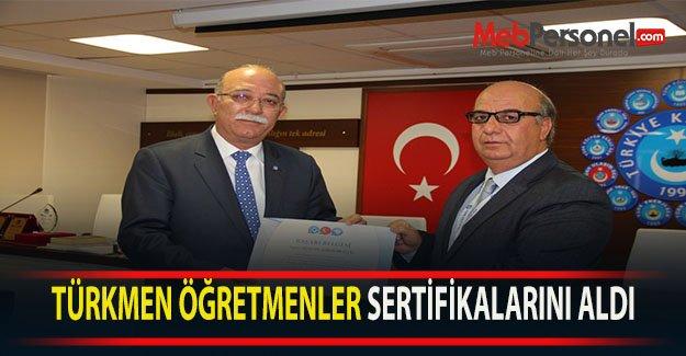 TÜRKMEN ÖĞRETMENLER SERTİFİKALARINI ALDI