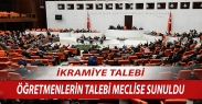 Eğitim Bir Sen#039;in Öğretmenlerle İlgili  İkramiye Teklifi CHP Milletvekili Tarafından Meclise Sunuldu