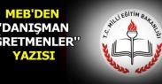 MEB'DEN ''DANIŞMAN ÖĞRETMENLER'' YAZISI