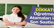 Öğretmen Atama Başvuruları İçin Son Saatler