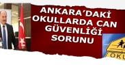 Ankara#039;daki okullarda can güvenliği sorunu var