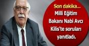 Milli Eğitim Bakanı Nabi Avcı Kilis'te soruları yanıtladı.