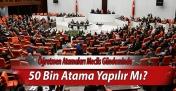 Öğretmen Atamaları Meclis Gündemine Taşındı - 50 Bin Atama Yapılır Mı?