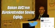 Bakan AVCI'nın Bürokratından Sevinç Çığlığı