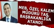 MEB Özel Kalem Müdürü Başbakanlık Özel Kalem Müdürlüğü'ne Atandı