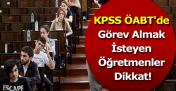 KPSS ÖABT'de Görev Almak İsteyen Öğretmenler Dikkat!