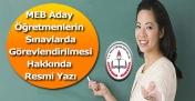 MEB Aday Öğretmenlerin Sınavlarda Görevlendirilmesi Hakkında Resmi Yazı