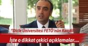 """Dicle Üniversitesi FETÖ'nün Kandil'i"""