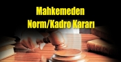 Mahkemeden Norm/Kadro Kararı