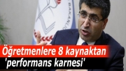 Öğretmenlere 8 kaynaktan 'performans karnesi'
