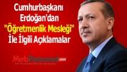 Cumhurbaşkanı Erdoğan'dan ''Öğretmenlik Mesleği'' İle İlgili Açıklamalar