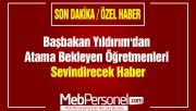 Başbakan Yıldırım'dan Atama Bekleyen Öğretmenleri Sevindirecek Haber