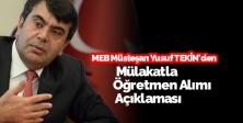 MEB Müsteşarı Yusuf Tekin'den Mülakatla Öğretmen Alımı Açıklaması