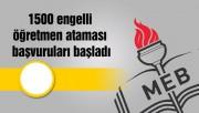 1500 engelli öğretmen ataması başvuruları başladı