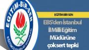EBS'DEN İstanbul İl Milli Eğitim Müdürüne çok sert tepki
