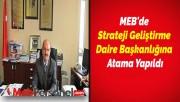 MEB'de Strateji Geliştirme Başkanlığına Atama Yapıldı