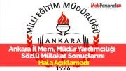 Ankara İl Mem, Müdür Yardımcılığı Sözlü Mülakat Sonuçlarını Hala Açıklamadı