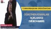 Cumhurbaşkanı Erdoğan'dan Öğretmen Atamaları Açıklaması (Video)