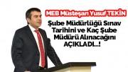 Yusuf Tekin Şube Müdürlüğü Sınav Tarihini Açıkladı