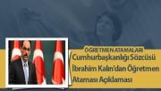 Cumhurbaşkanlığı Sözcüsü İbrahim Kalın'dan Öğretmen Ataması Açıklaması