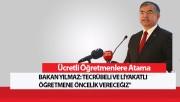 """Ücretli Öğretmenlere Atama-Bakan Yılmaz: Tecrübeli ve liyakatlı öğretmene öncelik vereceğiz"""""""