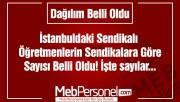 İstanbul'da Sendikalara Üye Öğretmen Sayıları Belli Oldu