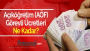 Açıköğretim (AÖF) Görevli Ücretleri Ne Kadar?