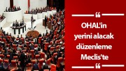 OHAL'in yerini alacak düzenleme Meclis'te