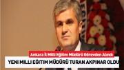 Ankara İl Müdürü Görevden Alındı Yerine Müsteşar Yardımcısı Atandı