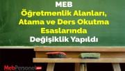MEB Öğretmenlik Alanları, Atama ve Ders Okutma Esaslarında Değişiklik Yapıldı