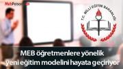 MEB öğretmenlere yönelik yeni eğitim modelini hayata geçiriyor