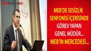 MEB'DE SESİZLİK SENFONİSİ İÇERİSİNDE GÖREV YAPAN GENEL MÜDÜR...