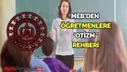 MEB'den öğretmen ve aileler için 'otizm' rehberi
