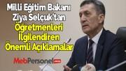 Milli Eğitim Bakanı Ziya Selçuk'tan Öğretmenleri İlgilendiren Önemli Açıklamalar