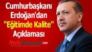 Cumhurbaşkanı Erdoğan'dan ''Eğitimde Kalite'' Açıklaması