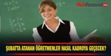 Atanan 15 Bin Aday Öğretmen Nasıl Kadrolu Öğretmen Olacak?