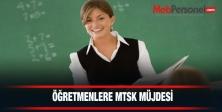 Öğretmenlere Mtsk Müjdesi
