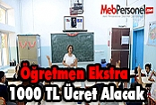 Öğretmen Kurslarda 1000 TL Ekstra Ücret Alacak
