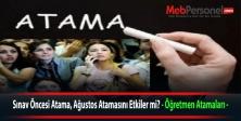 Sınav Öncesi Atama, Ağustos Atamasını Etkiler mi? - Öğretmen Atamaları -