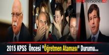 """2015 KPSS  Öncesi """"Öğretmen Atamaları"""" Durumu..."""