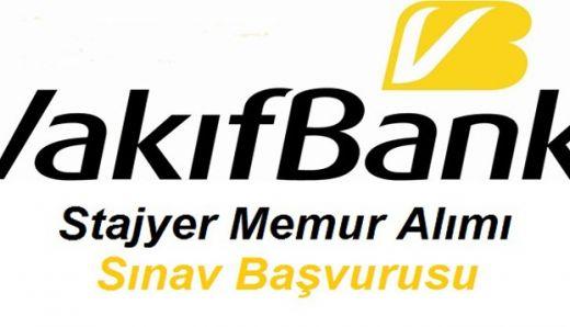 Vakıfbank personel alımı Stayjer memur sınavı başvurusu sayfası