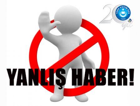 YANLIŞ HABER!